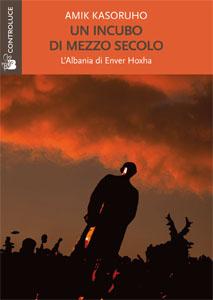 Un incubo di mezzo secolo L'Albania di Enver Hoxha