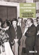 Aldo Moro, l'Italia Repubblicana e i Balcani