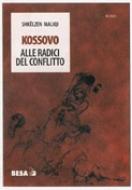 Kossovo. Alle radici del conflitto