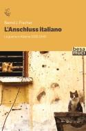 L'Anschluss italiano. La guerra in Albania