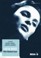 Lucia Bosè. Vita Cinema Luce