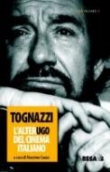 Tognazzi. L'alter...Ugo del cinema italiano