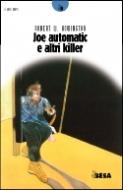 Joey automatic e altri killer