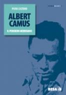 Albert Camus. Il pensiero meridiano