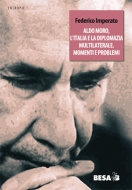 Aldo Moro, l'Italia e la diplomazia multilaterale. Momenti e pro