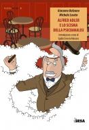Alfred Adler e lo scisma della psicoanalisi