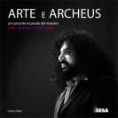 Arte e Archeus (con Cd allegato)