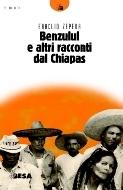 Benzulul e altri racconti dal Chiapas
