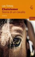 Cholstomer. Storia di un cavallo