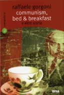 Communism, bed & breakfast e altre storie