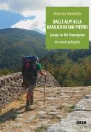 Dalle Alpi alla Basilica di San Pietro - Lungo la via Francigena