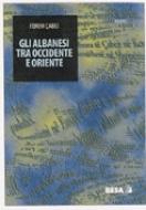 Gli albanesi tra occidente e oriente