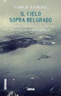 Il cielo sopra Belgrado