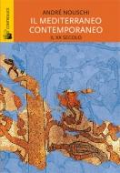 Il mediterraneo contemporaneo. Il XX secolo