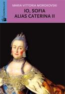 Io Sofia, alias Caterina II