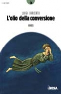 L'olio della conversione
