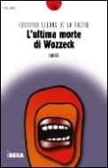 L'ultima morte di Wozzeck