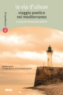 La via d'Ulisse. Viaggio poetico nel Mediterraneo