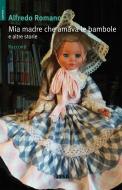 Mia madre che amava le bambole