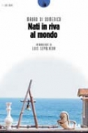 Nati in riva al mondo (solo libro)