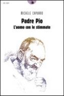 Padre Pio. L'uomo con le stimmate