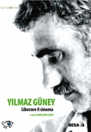 Yılmaz Guney. Liberare il cinema